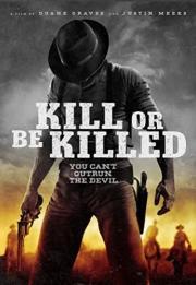 Kill Or Be Killed 2015