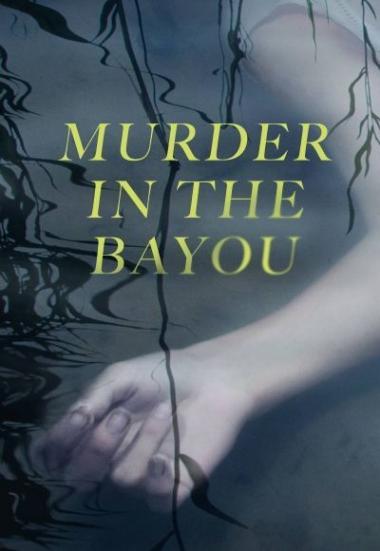 Murder in the Bayou 2019