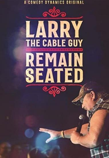 Larry the Cable Guy: Remain Seated 2020