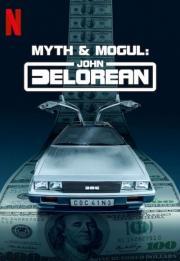 Myth & Mogul: John DeLorean 2021