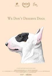 We Don't Deserve Dogs 2020