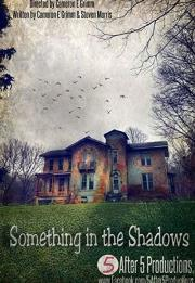 Something in the Shadows 2021