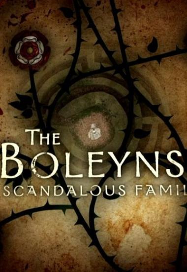 The Boleyns: A Scandalous Family 2021