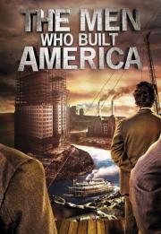 The Men Who Built America 2012
