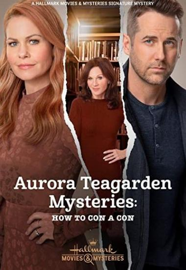 """Aurora Teagarden Mysteries"" Aurora Teagarden Mysteries: How to Con A Con 2021"