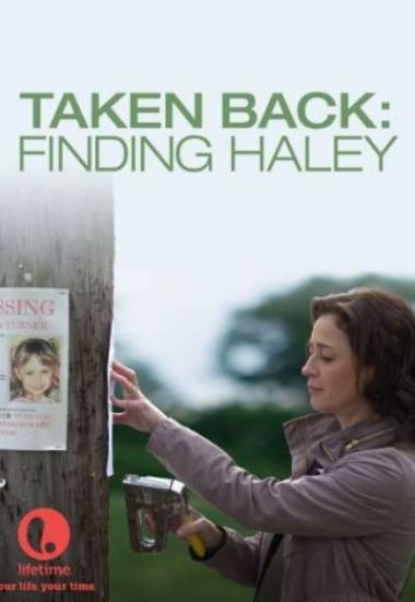 Taken Back: Finding Haley 2012