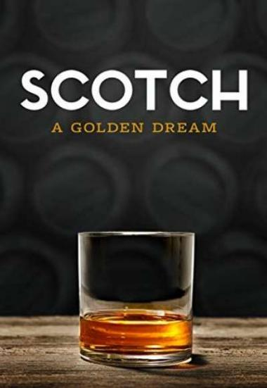 Scotch: A Golden Dream 2018