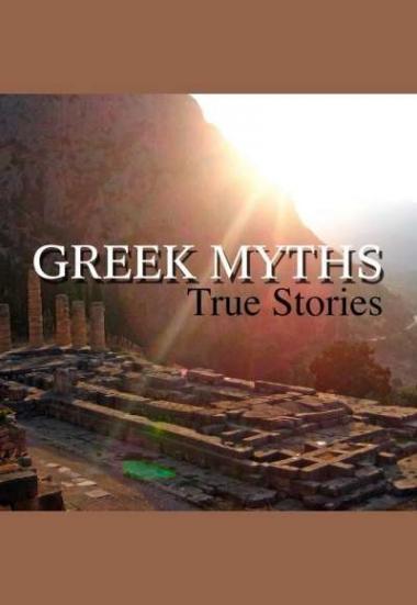 Greek Myths True Stories 2010