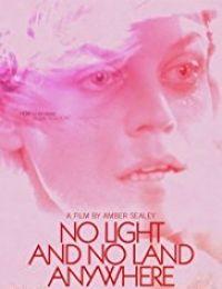 No Light and No Land Anywhere 2016