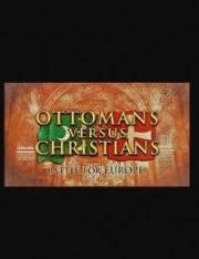 Ottomans versus Christians: Battle for Europe 2017