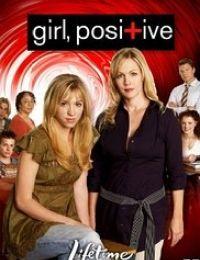 Girl, Positive 2007