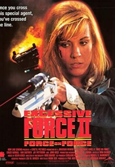 Excessive Force II: Force on Force 1995