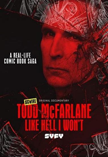Todd McFarlane: Like Hell I Won't 2020