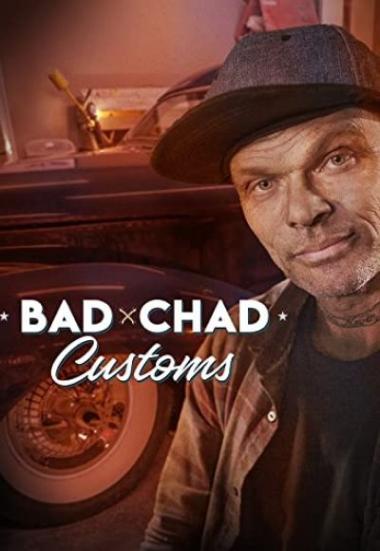 Bad Chad Customs 2019