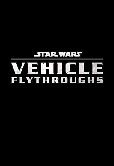 Star Wars Vehicle Flythroughs 2021