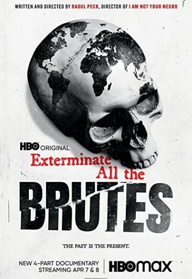Exterminate All the Brutes 2021