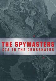 Spymasters: CIA in the Crosshairs 2015
