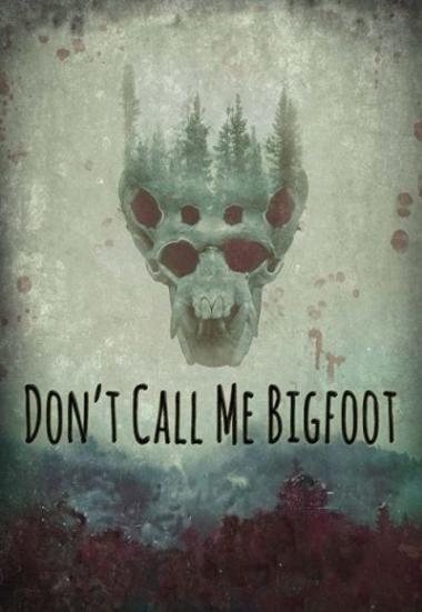 Don't Call Me Bigfoot 2020
