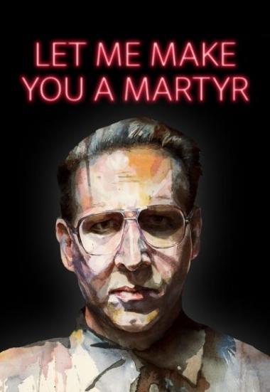 Let Me Make You a Martyr 2016