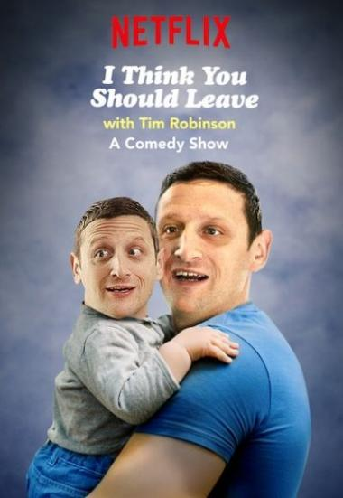 I Think You Should Leave with Tim Robinson 2019