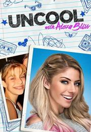 Uncool with Alexa Bliss 2020