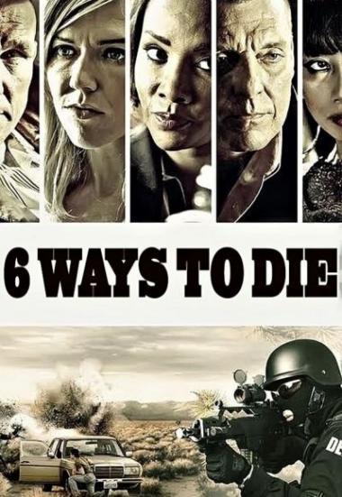 6 Ways To Die 2015