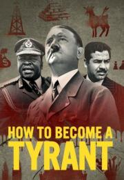 How to Become a Tyrant 2021
