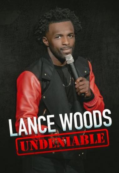 Lance Woods: Undeniable 2021
