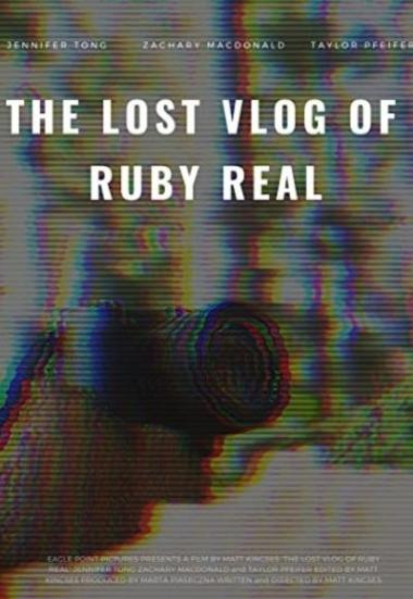 The Lost Vlog of Ruby Real 2020