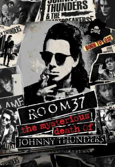 Room 37: The Mysterious Death of Johnny Thunders 2019