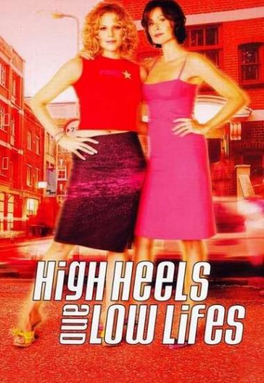 High Heels and Low Lifes 2001