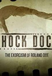 """Shock Docs"" The Exorcism of Roland Doe 2021"