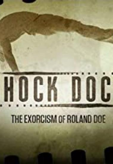 """Shock Docs"" The Exorcism of Roland Doe 2021"