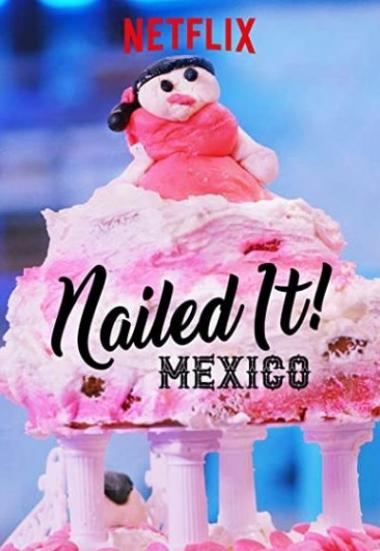Nailed It! Mexico 2019
