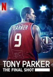Tony Parker: The Final Shot 2021