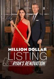 Million Dollar Listing: Ryan's Renovation 2021