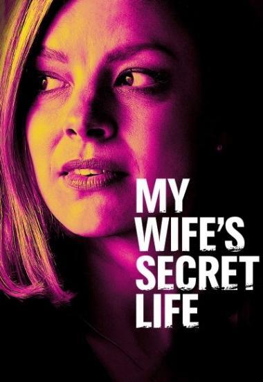 My Wife's Secret Life 2019