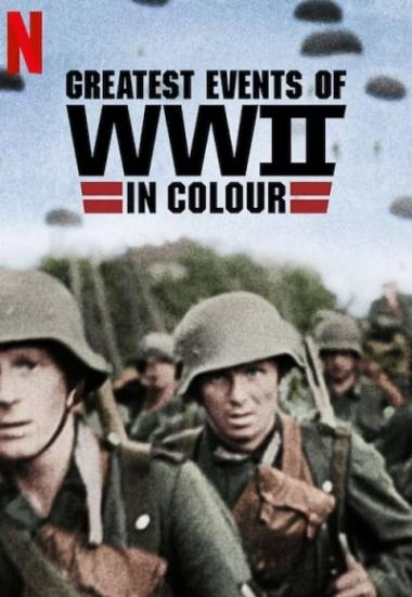 Greatest Events of WWII in Colour 2019