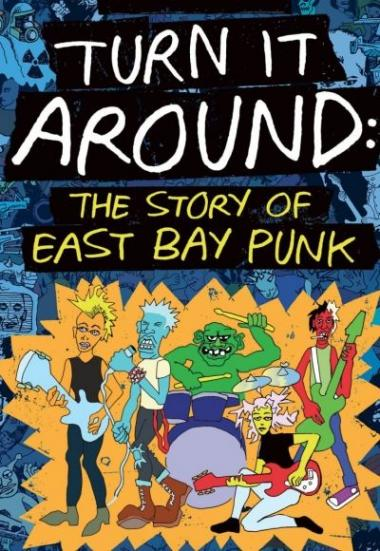Turn It Around: The Story of East Bay Punk 2017