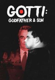 Gotti: Godfather and Son 2018