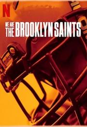 We Are: The Brooklyn Saints 2021