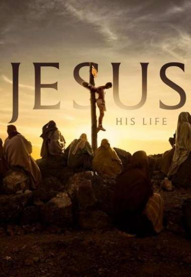 Jesus: His Life 2019