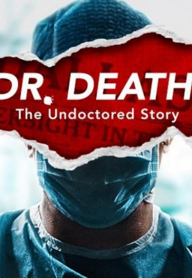 Dr. Death: The Undoctored Story 2021