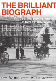 The Brilliant Biograph: Earliest Moving Images of Europe (1897-1902) 2020