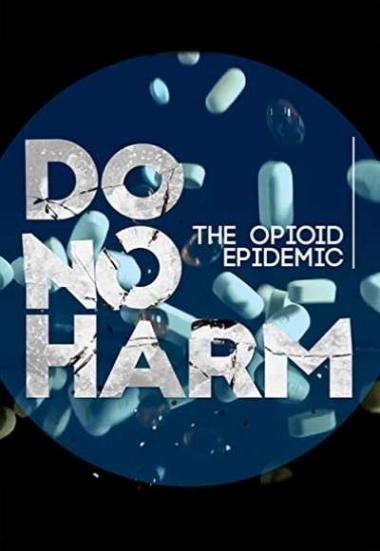 Do No Harm: The Opioid Epidemic 2019