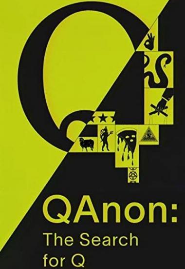 QAnon: The Search for Q 2021