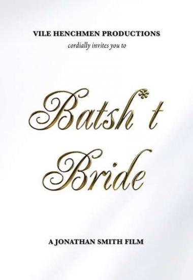 Batsh*t Bride 2019