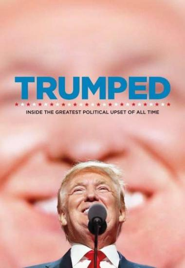 Trumped: Inside the Greatest Political Upset of All Time 2017