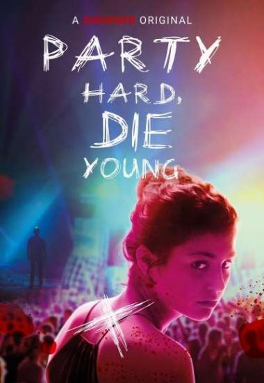 Party Hard Die Young 2018