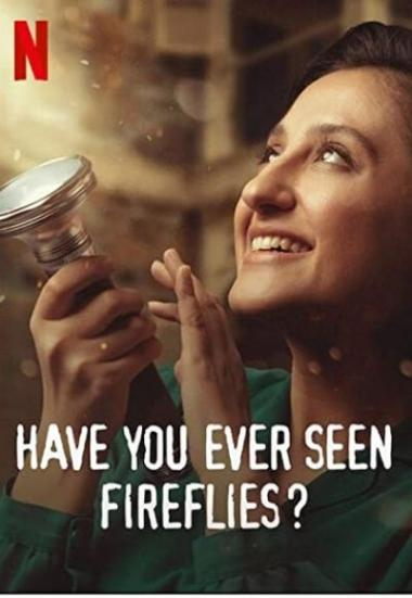 Have You Ever Seen Fireflies? 2021